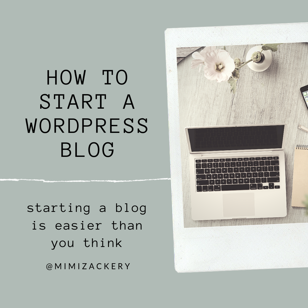 how to start a wordpress blog | Mimi Zackery